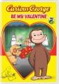 Curious George be My Valentine
