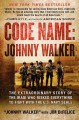 Code name, Johnny Walker : the extraordinary story of the Iraqi who risked everything to fight with the U.S. Navy SEALs
