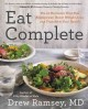 Eat complete : the 21 nutrients that fuel brainpower, boost weight loss, and transform your health