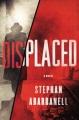 Displaced : a novel