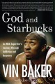 God and Starbucks : an NBA superstar's journey through addiction and recovery