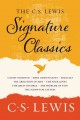 The C.S. Lewis signature classics. Mere Christianity, The Screwtape Letters, Miracles, The Great Divorce, The Problem of Pain, A Grief Observed, The Abolition of Man, The Four Loves.