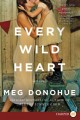 Every wild heart : a novel
