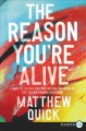 The reason you're alive : a novel
