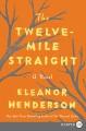 The Twelve-Mile Straight : a novel