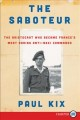 The Saboteur : the aristocrat who became France's most daring anti-Nazi commando
