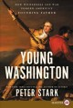 Young Washington how wilderness and war forged America's founding father