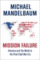 Mission failure : America and the world in the post-Cold War era