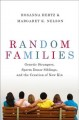 Random families : genetic strangers, sperm donor siblings, and the creation of new kin