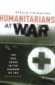 Humanitarians at war : the Red Cross in the shadow of the Holocaust