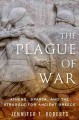 The plague of war : Athens, Sparta, and the struggle for ancient Greece