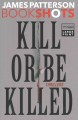 Kill or be killed : thrillers