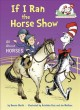 If I ran the horse show : [all about horses]
