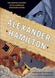 Alexander Hamilton : the graphic history of an American founding father