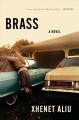 Brass : a novel