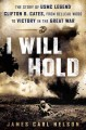 I will hold : the story of USMC Legend Clifton B. Cates, from Belleau Wood to victory in the Great War