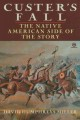 Custer's fall : the Native American side of the story