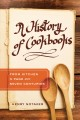 A history of cookbooks : from kitchen to page over seven centuries
