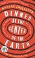 Dinner at the center of the earth : a novel