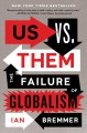 Us vs. them : the failure of globalism