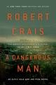 A Dangerous Man Elvis Cole Series, Book 18.