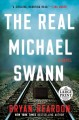The real Michael Swann : a novel