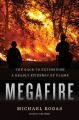 Megafire : the race to extinguish a deadly epidemic of flame