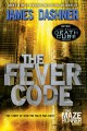 The Fever Code The Maze Runner Series, Book 0.6.