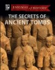 The secrets of ancient tombs.