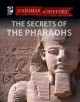 The secrets of the pharaohs.