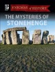 The mysteries of Stonehenge.