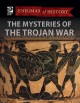 The mysteries of the Trojan War.
