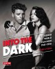 Into the dark : the hidden world of film noir, 1941-1950