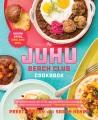 The Juhu Beach Club cookbook : Indian spice, Oakland soul