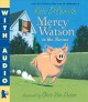 Mercy Watson to the Rescue Mercy Watson Series, Book 1.