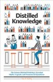 Distilled knowledge : the science behind drinking's greatest myths, legends, and unanswered questions