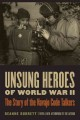 Unsung heroes of World War II : the story of the Navajo code talkers