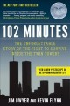 102 minutes : the unforgettable story of the fight to survive inside the Twin Towers