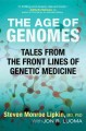 The age of genomes : tales from the front lines of genetic medicine