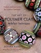 The art of polymer clay millefiori techniques : projects and inspiration for creative canework