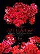 Jeff leatham : revolutionary floral art and design.