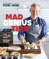 Mad genius tips : over 90 expert hacks + 100 delicious recipes