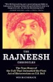 The Rajneesh chronicles : the true story of the cult that unleashed the first act of bioterrorism on U.S. soil