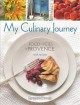 My culinary journey : food and fêtes of Provence, with recipes