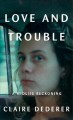 Love and trouble : a midlife reckoning