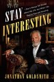 Stay interesting : I don't always tell stories about my life, but when I do they're true and amazing