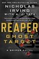 Reaper : ghost target : a sniper novel