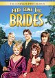Here come the brides : the complete first season