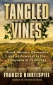 Tangled vines : greed, murder, obsession and an arsonist in the vineyards of California