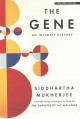 The gene : an intimate history